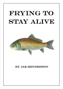 Frying to Stay Alive